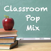 Classroom Pop Mix by Various Artists