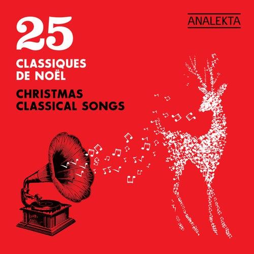 25 Christmas Classical Songs (25 Classiques de Noël) by Various Artists