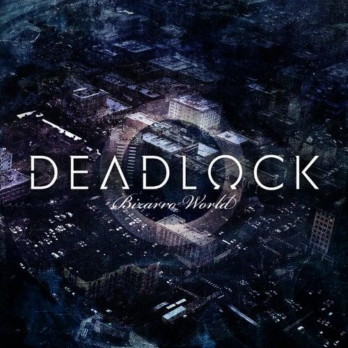 Bizarro World by Deadlock