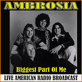 Biggest Part Of Me (Live) de Ambrosia