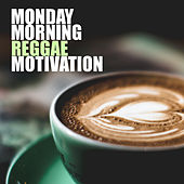 Monday Morning Reggae Motivation by Various Artists