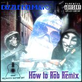How To Rob by Dizzle Delmayo