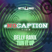 Tun It Up by Delly Ranx