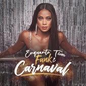 Enquanto Tiver Funk É Carnaval by Mc Rebecca