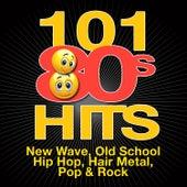 101 '80s Hits - New Wave, Old School Hip Hop, Hair Metal, Pop & Rock von Various Artists