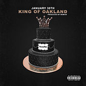 January 30th: King of Oakland by Philthy Rich