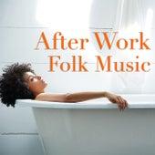 After Work Folk Music de Various Artists