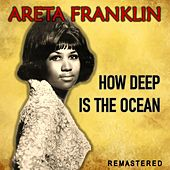 How Deep Is the Ocean (Remastered) by Aretha Franklin