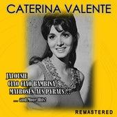Jalousie, Ciao ciao bambina, Matrosen aus Pyräus... and more Hits! (Remastered) di Caterina Valente