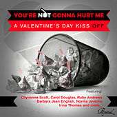 You're Not Gonna Hurt Me (A Valentine's Day Kiss Off) de Various Artists