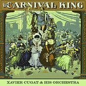 Carnival King by Xavier Cugat & His Orchestra