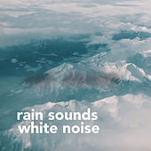 Rain Sounds & White Noise by Rain Sounds and White Noise