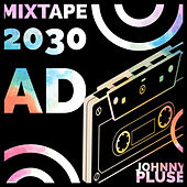 The Mixtape 2030 Ad by Johnny Pluse