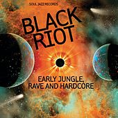 Soul Jazz Records presents BLACK RIOT: Early Jungle, Rave and Hardcore von Various Artists