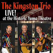 The Kingston Trio Live At The Historic Yuma Theatre de The Kingston Trio