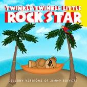 Lullaby Versions of Jimmy Buffett by Twinkle Twinkle Little Rock Star