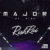 Major by Rish Rai