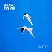 Amor de Bravo Fisher!