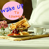 Wake Up To Country von Various Artists