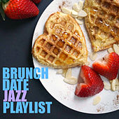 Brunch Date Jazz Playlist by Various Artists