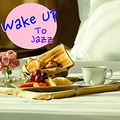 Wake Up To Jazz by Various Artists