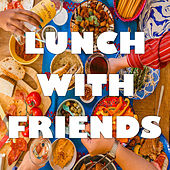 Lunch With Friends de Various Artists