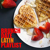 Brunch Date Latin Playlist by Various Artists