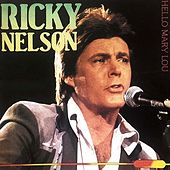 Hello Mary Lou by Ricky Nelson