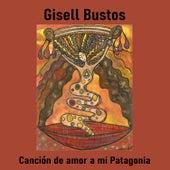 Canción de Amor a Mi Patagonia von Gisell Bustos