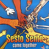 Come Together (2006) by Sesto Sento