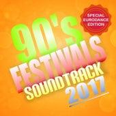 90's Festivals Soundtrack 2017 (Special Eurodance Edition) de Various Artists