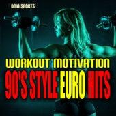 Workout Motivation: 90's Style Euro Hits de Various Artists