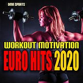 Workout Motivation: Euro Hits 2020 von Various Artists