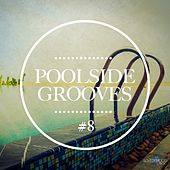Poolside Grooves #8 by Various Artists