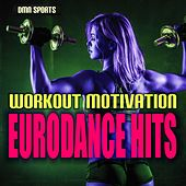 Workout Motivation: Eurodance Hits von Various Artists