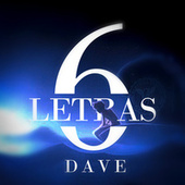 6 Letras von Dave