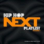 Hip-Hop Next Playlist, Vol. 1 by Various Artists