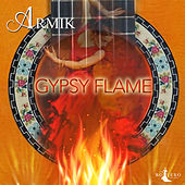 Gypsy Flame (25th Anniversary Version) by Armik