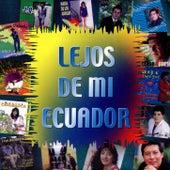 Lejos de Mi Ecuador de German Garcia