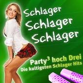 SCHLAGER SCHLAGER SCHLAGER - Party hoch Drei - Die kultigsten Schlager Hits von Various Artists