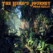 The Hero's Journey by Noah Kelly