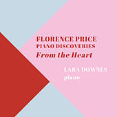 Florence Price: Piano Discoveries from the Heart by Lara Downes