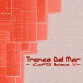 Trance Del Mar - Cafe Ibiza 7 de Various Artists