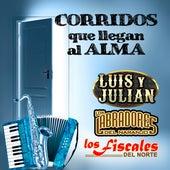 Corridos Que Llegan Al Alma by Los Labradores Del Naranjo Luis Y Julian