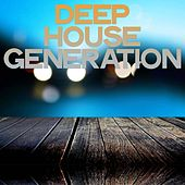Deep House Generation (Best Selection House Connection) by Various Artists