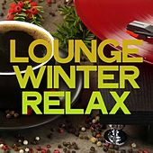 Lounge Winter Relax (Best Selection Lounge Music Relax) von Various Artists