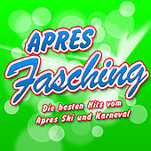 APRES FASCHING - Die besten Hits vom Apres Ski und Karneval von Various Artists