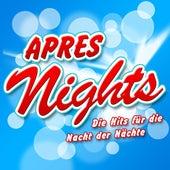 APRES NIGHTS - Die Hits für die Nacht der Nächte von Various Artists