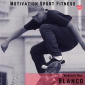 Blanco (Workout Mix) de Motivation Sport Fitness