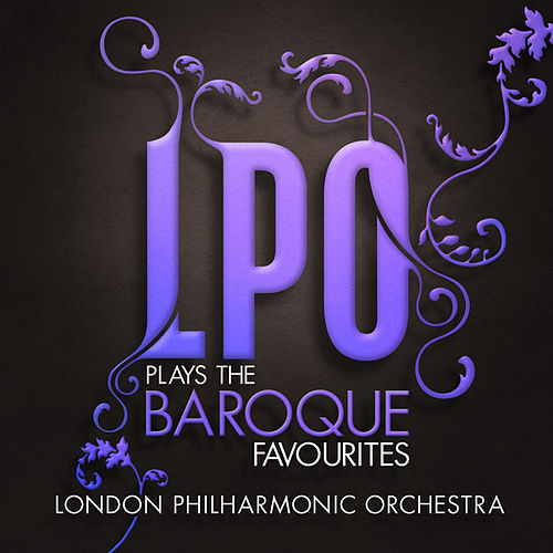 LPO plays the Baroque Favourites by Various Artists